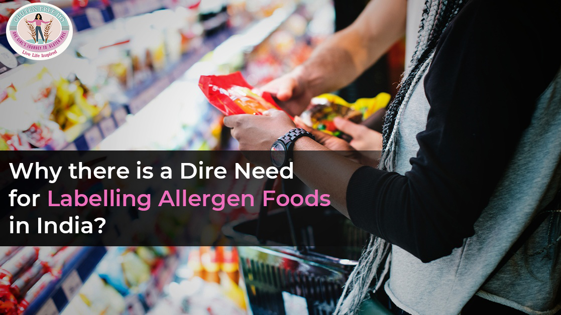 Why there is a Dire Need for Labelling Allergen Foods in India?
