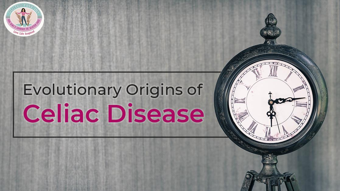 Evolutionary Origins of Celiac Disease